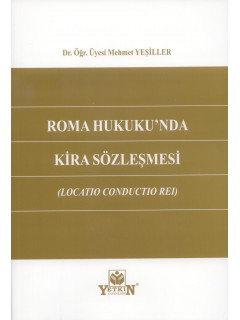 Roma Hukuku'nda Kira Sözleşmesi (Locatio Conductio Rei)