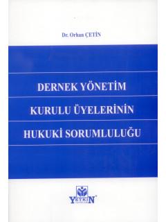 Dernek Yönetim Kurulu Üyelerinin Hukuki Sorumluluğu