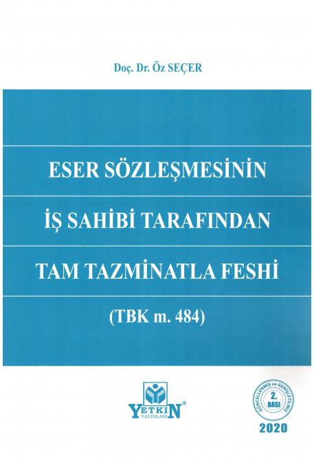 Eser Sözleşmesinin İş Sahibi Tarafından Tam Tazminatla Feshi