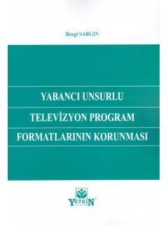 Yabancı Unsurlu Televizyon Program Formatlarının Korunması