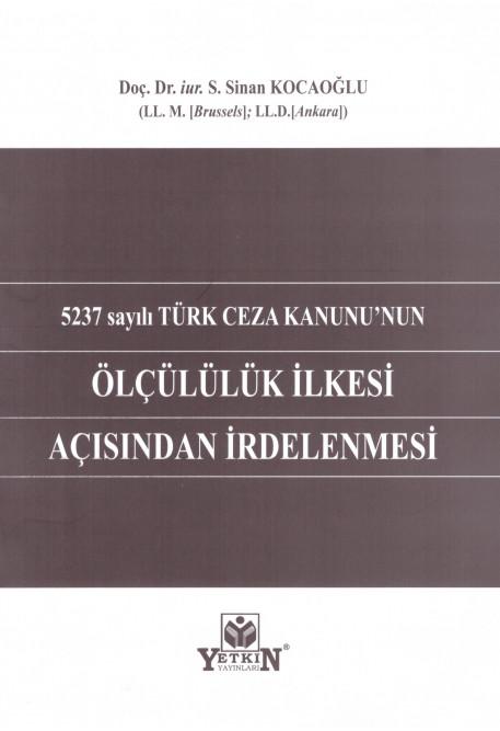 Türk Ceza Kanunu'nun Ölçülülük İlkesi Açısından İrdelenmesi