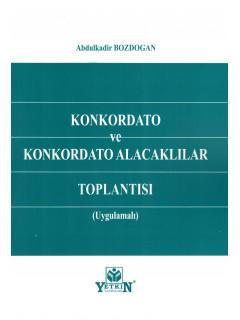 Konkordato ve Konkordato Alacaklılar Toplantısı (Uygulamalı)