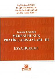 Medeni Hukuk Pratik Çalışmaları - III (Eşya Hukuku)