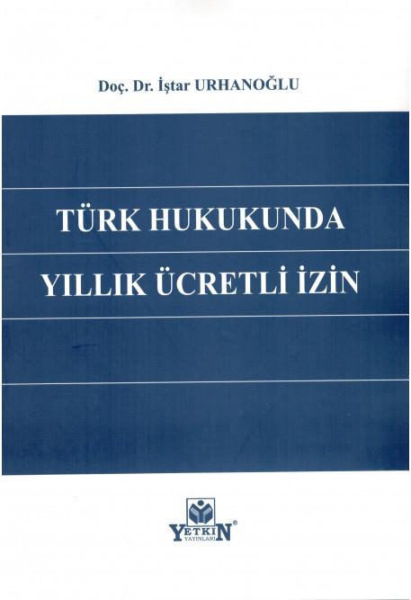 Türk Hukukunda Yıllık Ücretli İzin
