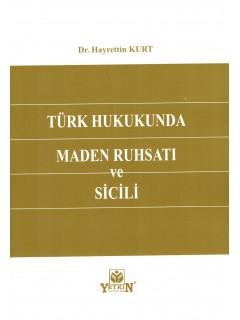 Türk Hukukunda Maden Ruhsatı ve Sicili