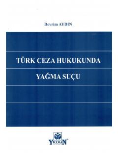 Türk Ceza Hukukunda Yağma Suçu