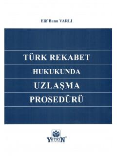 Türk Rekabet Hukukunda Uzlaşma Prosedürü