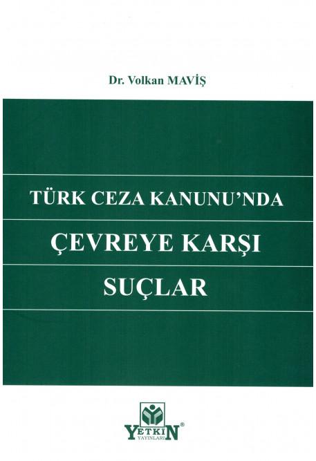 Türk Ceza Kanunu'nda Çevreye Karşı Suçlar