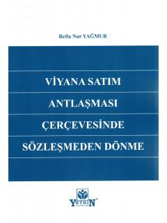 Viyana Satım Antlaşması Çerçevesinde Sözleşmeden Dönme