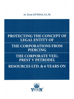 Protectıng The Concept Of Legal Entıty Of The Corportıons From Pıercıng The Corporate Veıl: Prest V Petrodel Resources Ltd. & 6 Years On