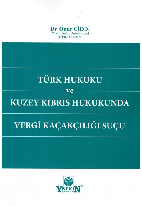 Türk Hukuku ve Kuzey Kıbrıs Hukukunda Vergi Kaçakçılığı Suçu