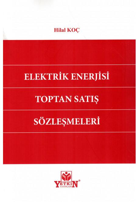 Elektrik Enerjisi Toptan Satış Sözleşmeleri