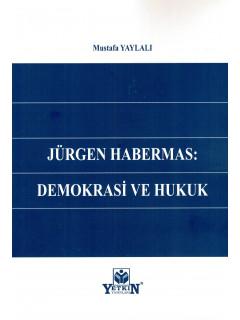 Jürgen Habermas: Demokrasi ve Hukuk