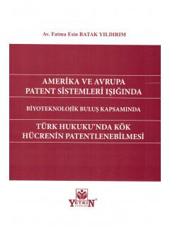 Türk Hukuku'nda Kök Hücrenin Patentlenmesi