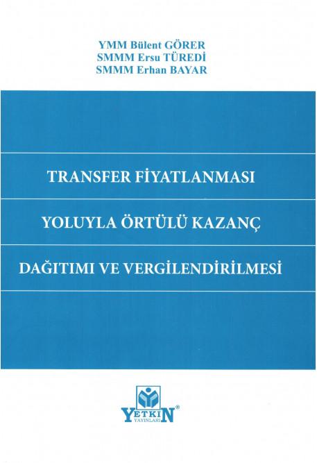 Transfer Fiyatlaması Yoluyla Örtülü Kazanç Dağıtımı ve Vergilendirilmesi