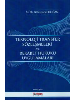 Teknoloji Transfer Sözleşmeleri ve Rekabet Hukuku Uygulamaları
