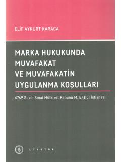Marka Hukukunda Muvafakat ve Muvafakatin Uygulanma Koşulları
