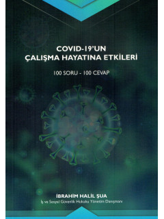 Covid-19'un Çalışma Hayatına Etkileri (100 Soru - 100 Cevap)