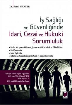 İş Sağlığı ve Güvenliğinde İdari, Cezai ve Hukuki Sorumluluk