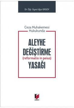 Aleyhe Değiştirme (reformatio in peius) Yasağı