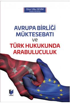 Avrupa Birliği Müktesebatı ve Türk Hukukunda Arabuluculuk