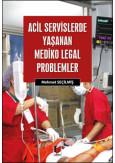Acil Servislerde Yaşanan Mediko Legal Problemler