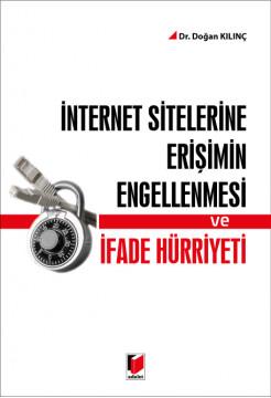İnternet Sitelerine Erişimin Engellenmesi ve İfade Hürriyeti