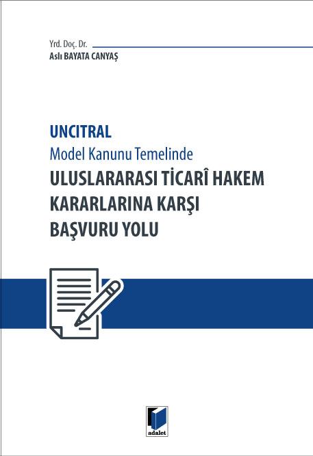 Uluslararası Ticari Hakem Kararlarına Karşı Başvuru Yolu