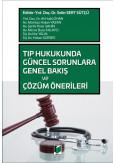 Tıp Hukukunda Güncel Sorunlara Genel Bakış ve Çözüm Önerileri