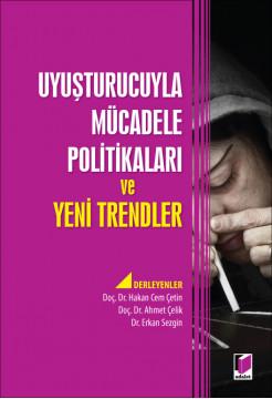 Uyuşturucuyla Mücadele Politikaları ve Yeni Trendler