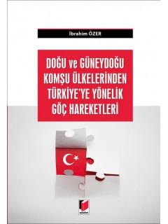 Doğu ve Güneydoğu Komşu Ülkelerinden Türkiye'ye Yönelik Göç Hareketleri
