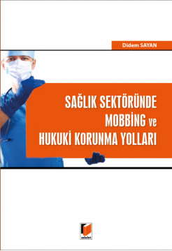 Sağlık Sektöründe Mobbing ve Hukuki Korunma Yolları