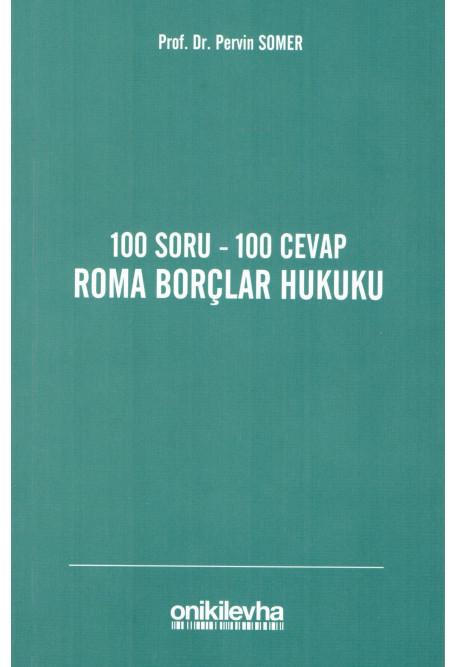 100 Soru - 100 Cevap Roma Borçlar Hukuku
