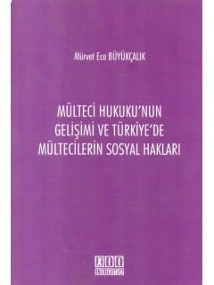 Mülteci Hukukunun Gelişimi Ve Türkiyede Mültecilerin Sosyal Hakları