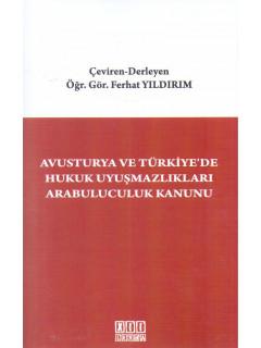 Avusturya Ve Türkiyede Hukuk Uyuşmazlıkları Arabuluculuk Kanunu