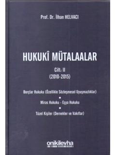 Hukuki Mütalaalar Cilt: II (2010-2015)