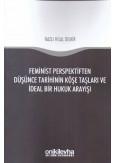 Feminist Perspektiften Düşünce Tarihinin Köşe Taşları ve İdeal Bir Hukuk Arayışı