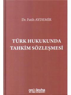 Türk Hukukunda Tahkim Sözleşmesi