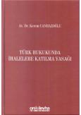 Türk Hukukunda İhalelere Katılma Yasağı