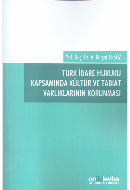 Türk İdare Hukuku Kapsamında Kültür ve Tabiat Varlıklarının Korunması