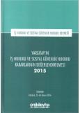 Yargıtay'ın İş Hukuku ve Sosyal Güvenlik Hukuku Kararlarının Değerlendirilmesi 2015
