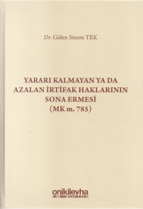 Yararı Kalmayan ya da Azalan İrtifak Haklarının Sona Ermesi (MK m. 785)