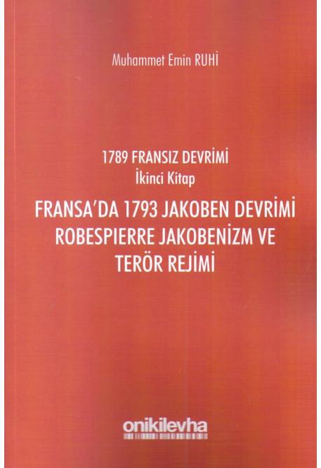 Fransa'da 1793 Jakoben Devrimi Robespierre Jakobenizm ve Terör Rejimi