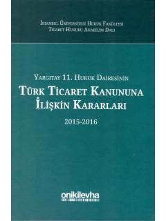 Yargıtay 11. Hukuk Dairesinin Türk Ticaret Kanununa İlişkin Kararları 2015-2016