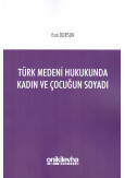 Türk Medeni Hukukunda Kadın ve Çocuğun Soyadı