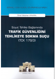 Trafik Güvenliğini Tehlikeye Sokma Suçu (TCK 179/3)