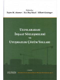 Uluslararası İnşaat Sözleşmeleri ve Uyuşmazlık Çözüm Yolları