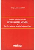 Örtülü Kazanç Aktarımı ve Türk Ticaret Kanunu Açısından Değerlendirilmesi