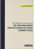 Adil Yargılanma Hakkının Türk Milletlerarası Usul Hukuku Üzerindeki Etkileri