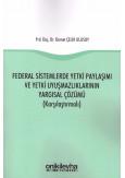 Federal Sistemlerde Yetki Paylaşımı ve Yetki Uyuşmazlıklarının Yargısal Çözümü